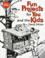 Fun Projects For You And The Kids