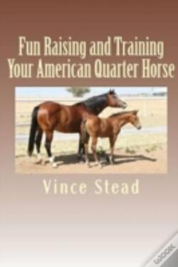 Wook.pt - Fun Raising And Training Your American Quarter Horse