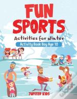 Fun Sports Activities For Winter - Activity Book Boy Age 10