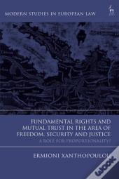 Fundamental Rights And Mutual Trust In The Area Of Freedom, Security And Justice