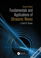 Fundamentals And Applications Of Ultrasonic Waves, Second Edition