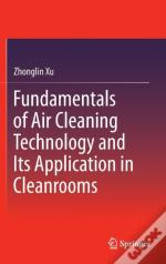 Fundamentals Of Air Cleaning Technology And Its Application In Cleanroomsinformation Assurance And Security Education And Training
