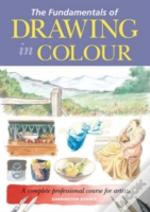 Fundamentals Of Drawing In Colour