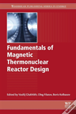 Wook.pt - Fundamentals Of Magnetic Thermonuclear Reactor Design