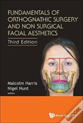 Fundamentals Of Orthognathic Surgery And Non Surgical Facial Aesthetics (Third Edition)