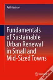 Fundamentals Of Sustainable Urban Renewal In Small And Mid- Sized Cities