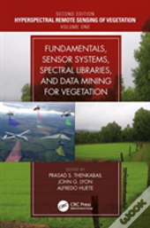 Fundamentals, Sensor Systems, Spectral Libraries, And Data Mining For Vegetation