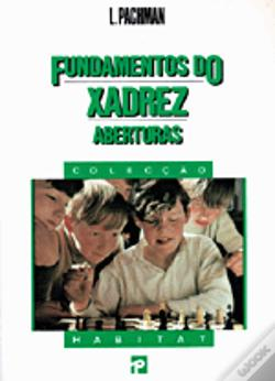 Wook.pt - Fundamentos do Xadrez - Aberturas