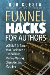 Funnel Hacks For Authors (Vol. 1)