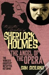 Further Adventures Of Sherlock Holmes: The Angel Of The Opera