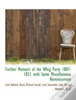 Further Memoirs Of The Whig Party 1807-1