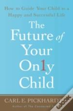 Future Of Your Only Child