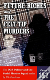 Future Riches And The Felt Tip Murders