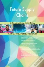 Future Supply Chains A Complete Guide -