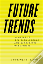 Future Trends A Gt Decision Macb