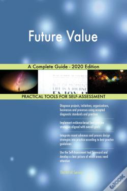 Wook.pt - Future Value A Complete Guide - 2020 Edition