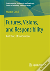 Futures, Visions, And Responsibility