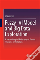Fuzzy- Ai Model And Big Data Exploration