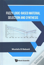 Fuzzy Logic-Based Material Selection And Synthesis