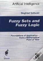 Fuzzy Sets And Fuzzy Logic ; Foundations Of Application
