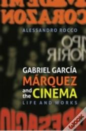 Gabriel Garcia Marquez And The Cinema