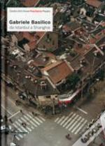 Gabriele Basilico: From Istanbul To Shanghai