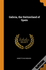 Galicia, The Switzerland Of Spain