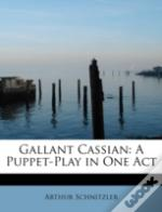 Gallant Cassian: A Puppet-Play In One Ac