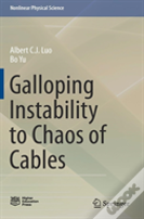 Galloping Instability To Chaos Of Cables