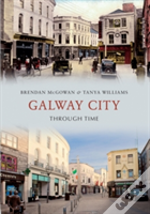 Galway City Through Time