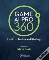 Game Ai Pro 360: Guide To Tactics And Strategy