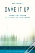 Game It Up Using Gamification