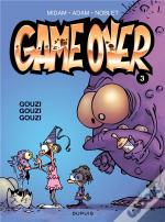 Game Over T.3 ; Gouzi Gouzi Gouzi