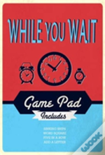 Game Pad - While You Wait