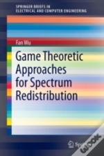 Game Theoretic Approaches For Spectrum Redistribution