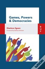 Games, Power And Democracies