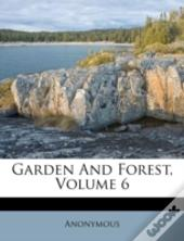 Garden And Forest, Volume 6