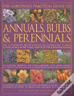 Gardener'S Practical Guide To Annuals, Bulbs And Perennials