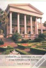 Gardens And Historic Plants Of The Antebellum South