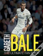 Gareth Bale:The Ultimate Fan Book