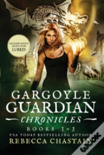 Gargoyle Guardian Chronicles Book 1-3