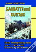 Garrets & Guitars: Sixty Trainspotting Years