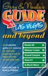 Gary & Nuala'S Guide To Las Vegas & Beyond