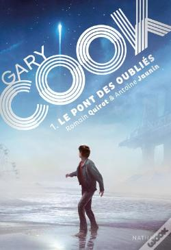 Wook.pt - Gary Cook - Tome 1 Le Pont Des Oublies