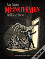 Gary Gianni'S Monstermen And Other Scary
