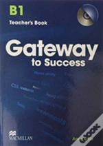 Gateway To Success B1 Teacher'S Book & Cd Rom