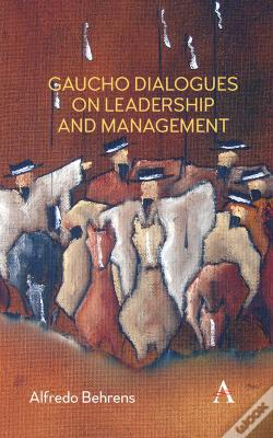 Wook.pt - Gaucho Dialogues On Leadership And Management