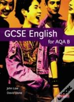 Gcse English For Aqa B