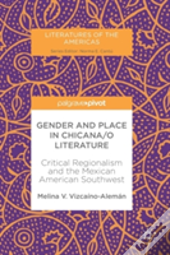 Gender And Place In Chicana/O Literature