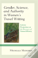 Gender, Science, And Authority In Women'S Travel Writing